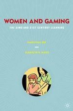 Women and Gaming : The Sims and 21st Century Learning - James Paul Gee