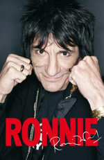 Ronnie : The Autobiography - Ronnie Wood