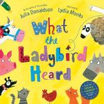 What The Ladybird Heard : Signed Copies Available!* - Julia Donaldson