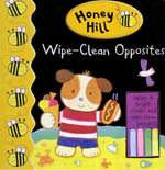 Wipe Clean Opposites : Honey Hill - Dubravka Kolanovic