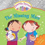 Sparkle Street : The Missing Mice : Glitter inside! - Vivian French