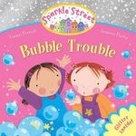 Sparkle Street : Bubble Trouble : Glitter inside! - Vivian French
