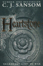 Heartstone : Shardlake Goes To War - C J Sansom