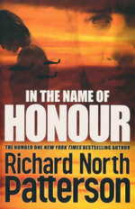 In The Name Of Honour - Richard North Patterson