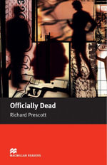 Officially Dead : Upper Intermediate ELT/ESL Graded Reader - Richard Prescott