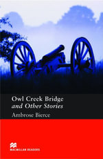 Owl Creek Bridge and Other Stories : Pre-Intermediate ELT/ESL Graded Reader - Ambrose Bierce