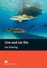 Live and Let Die : Intermediate - John Escott