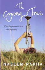 The Crying Tree : When Forgiveness Is Just The Beginning... - Naseem Rakha
