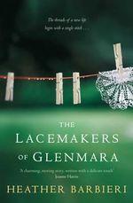 The Lacemakers of Glenmara - Heather Barbieri