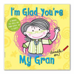 I'm Glad You're My Gran - Cathy Phelan