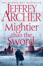 Mightier than the Sword - No More Signed Copies Available!* : The Clifton Chronicles : Book 5 - Jeffrey Archer