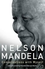 Conversations with Myself - Nelson Mandela