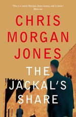 The Jackal's Share - Chris Morgan Jones