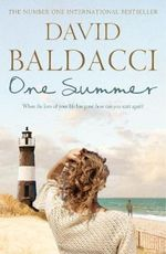 One Summer : When the Love of Your Life Has Gone, How Can You Start Again? - David Baldacci