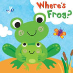 Squeaky Bath Books : Where's Frog? - Fhiona Galloway