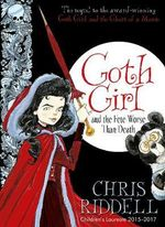 Goth Girl and the Fete Worse Than Death - Chris Riddell