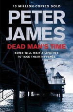 Dead Man's Time : Detective Superintendent Roy Grace : Book 8 - Peter James