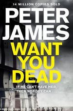 Want You Dead - Buy this book and get Perfect People for free!* - Peter James
