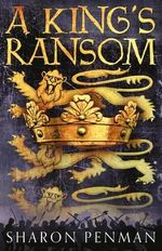A King's Ransom - Sharon Penman