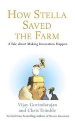 How Stella Saved the Farm : A Tale About Making Innovation Happen - Chris Trimble