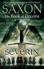 Saxon : The Book of Dreams - Tim Severin