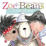 Zoe and Beans : Look at Me! - Chloe Inkpen