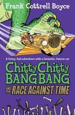 Chitty Chitty Bang Bang 2 : The Race Against Time - Frank Cottrell Boyce