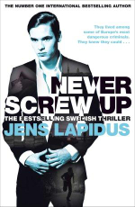 Never Screw Up - Jens Lapidus