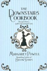 The Downstairs Cookbook : Recipes from a 1920's Household Cook - Margaret Powell