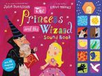 The Princess and the Wizard Sound Book - Julia Donaldson