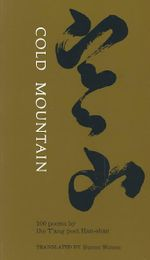 Cold Mountain : 100 Poems by the T'ang Poet Han-shan - Han-Shan