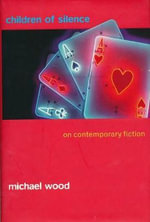 Children of Silence : On Contemporary Fiction - M. Wood