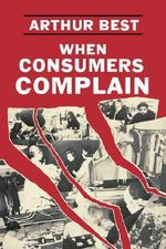 When Consumers Complain - Arthur Best