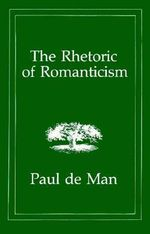 The Rhetoric of Romanticism - Paul De Man