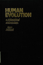 Human Evolution : A Philosophical Anthropology - Mary Maxwell