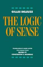 The Logic of Sense : European Perspectives: A Series in Social Thought and Cultural Criticism - Gilles Deleuze