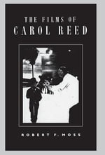 The Films of Carol Reed - Robert F. Moss
