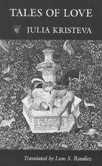 Tales of Love : European Perspectives - Julia Kristeva