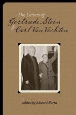 The Letters of Gertrude Stein and Carl Van Vechten 1913-1946 : Two Volumes - Edward Burns