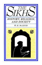 Sikhs : History, Religion, and Society - W.H. McLeod