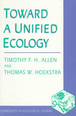 Toward a Unified Ecology - T. F. H. Allen