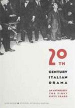 Twentieth-century Italian Drama : An Anthology - The First Fifty Years