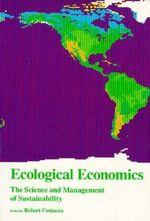 Ecological Economics : The Science and Management of Sustainability - Robert Costanza