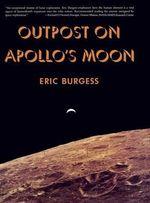 Outpost on Apollo's Moon - Eric Burgess