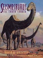 Seismosaurus : The Earth Shaker - David D. Gillette