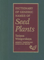 Dictionary of Generic Names of Seed Plants - Tatiana Wielgorskaya
