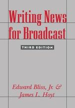 Writing News for Broadcast - Edward Bliss