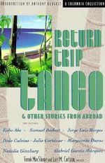 Return Trip Tango and Other Stories from Abroad : The Best Stories of Translation