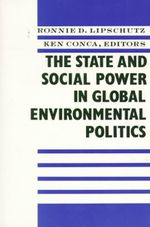 The State and Social Power in Global Environmental Politics : Ecology, Community and American Social Thought, 19...