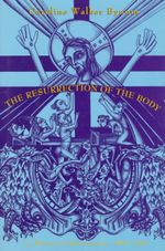 The Resurrection of the Body : Authors and Saints in Renaissance Italy - Caroline Walker Bynum